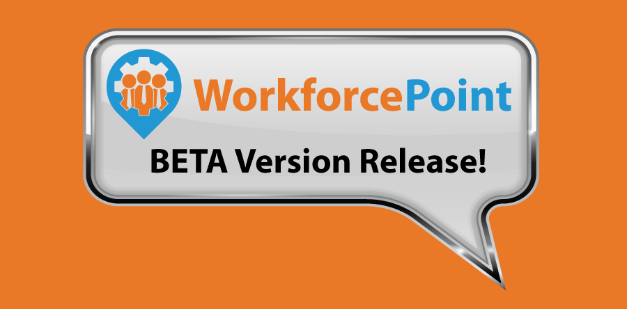 WorkforcePoint Beta Release Announcement